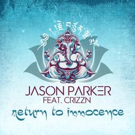 JASON PARKER FEAT. CRIZZN - RETURN TO INNOCENCE